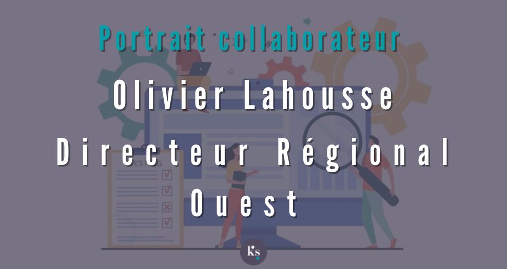 PORTRAIT OLIVIER LAHOUSSE DIRECTEUR REGIONAL OUEST KALISOFT